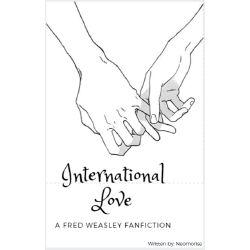 International Love (a Fred Weasley fanfiction)
