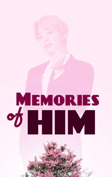 Memories of him || PARK JIMIN