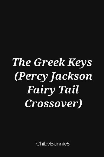 The Greek Keys (Percy Jackson Fairy Tail Crossover)