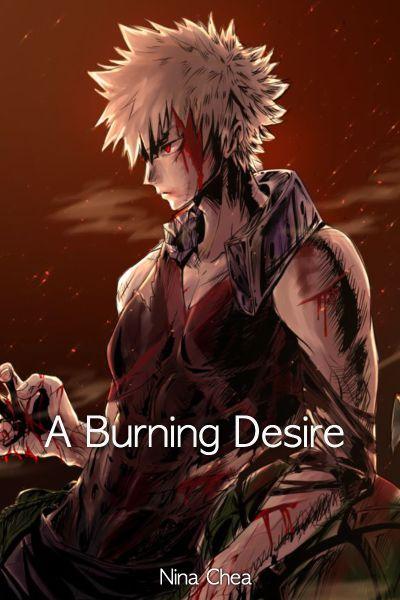A Burning Desire (Bakugou Katsuki X OC)