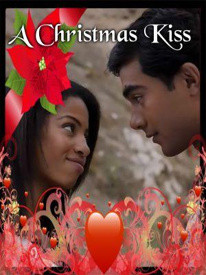 A Christmas Kiss.A Christmas Kiss