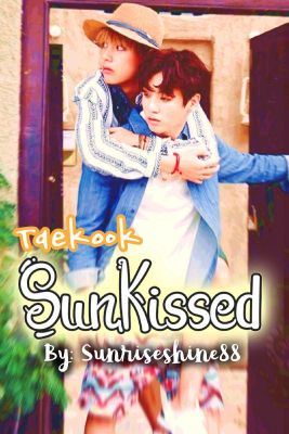 Sunkissed (TAEKOOK) (BTS fanfic)