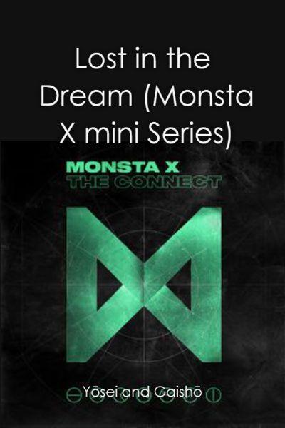 Lost in the Dream (Monsta X mini Series)