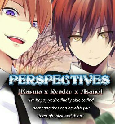 Perspectives - [Assassination Classroom : Karma x Reader x