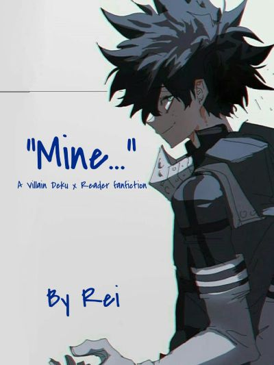 Mine Villain Deku x Reader BNHA