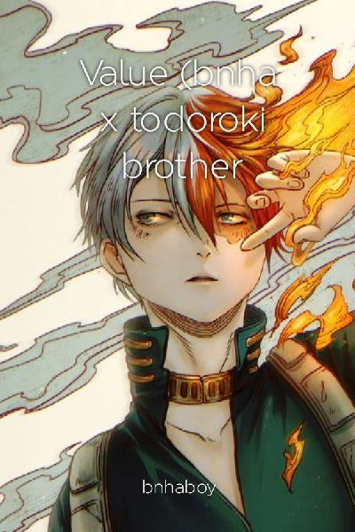 Value (bnha x todoroki brother)