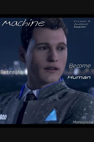Machine | Connor X Android!Reader | Detroit: Become Human