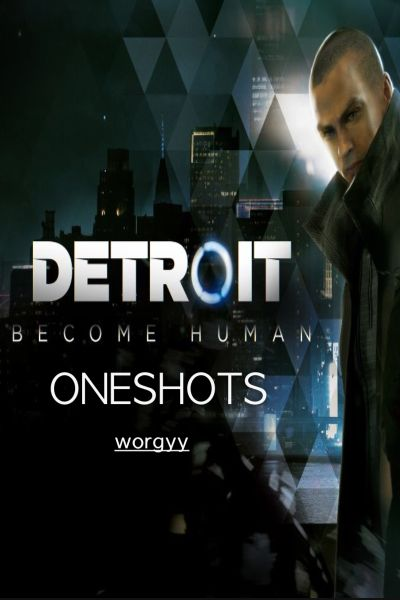 Detroit: Become Human | ONESHOTS