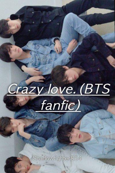 Crazy love (BTS fanfic)
