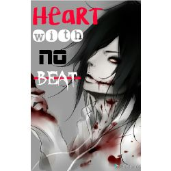 A Heart With No Beat // Yandere Jeff The Killer x Reader