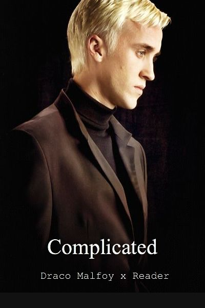 Complicated (Draco Malfoy x Reader)