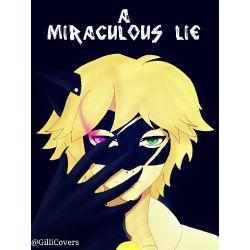 A Miraculous Lie (A Miraculous Ladybug Fanfic)