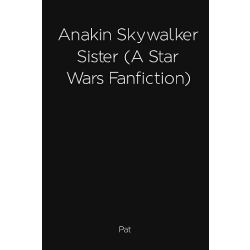 Sister Anakin Stories