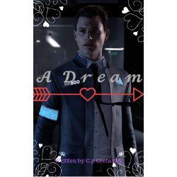A dream ~Connor x reader~|Detroit: Become Human|