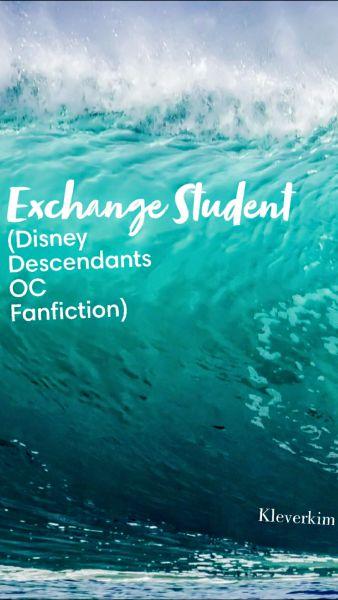 The Exchange Student (A Disney Descendants OC Fanfiction)