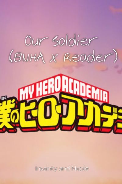 Author's Note | Our Soldier (BNHA x Reader)