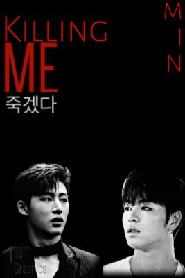 Killing Me  -  Junbin (Koo Junhoe x Kim Hanbin) One-shot