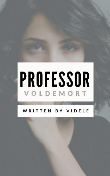Professor Voldemort [HP&Voldemort]