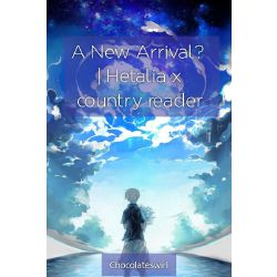 A New Arrival? | Hetalia x country reader