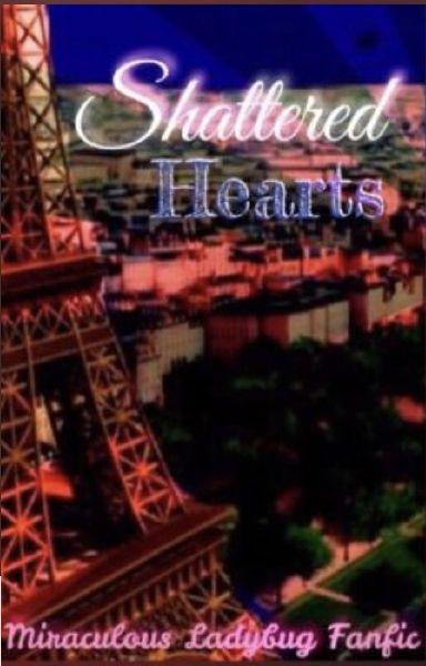 Shattered Hearts (Miraculous Ladybug)