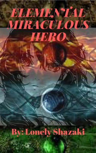 Elemental Miraculous Hero (MHAXMiraculous!Elementist!Reader)