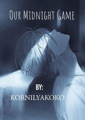 Our Midnight Game Rewrite || Yandere Male X Reader/Oc ||