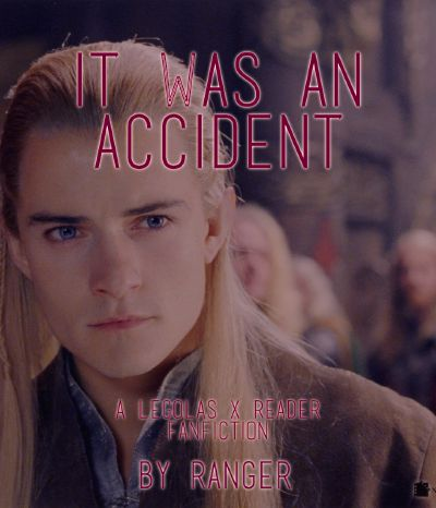 Chapter 35: The Bridge | It Was an Accident (A Legolas X Reader