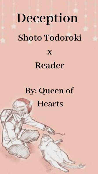Deception (Shoto Todoroki x reader)