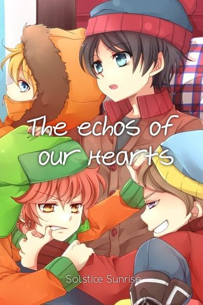 The echos of our Hearts (South park various X Reader)