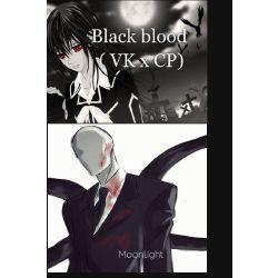 Black blood ( VK x CP)