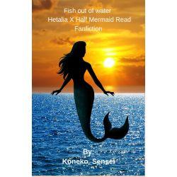 Fish out of water (Pirate Hetalia x Half-Mermaid Reader)