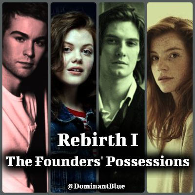 Rebirth : The Founders' Possessions (Harry Potter Fanfiction)