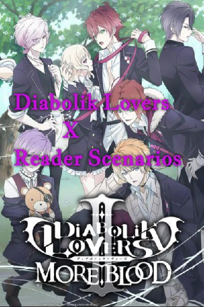 Diabolik Lovers X Bullied Reader