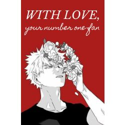 With Love, Your Number One Fan | Bakugou x Reader |