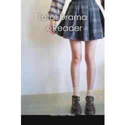 Total Drama X Reader