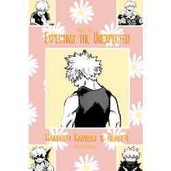 Expecting the Unexpected (Bakugou Katsuki x Reader