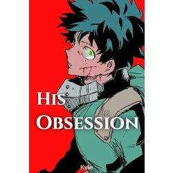 Chapter 2: Cowardice | His Obsession  (Yandere! Izuku Midoriya x Reader)