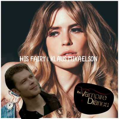 Feels | His Fairy | Klaus Mikaelson