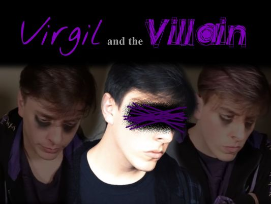 Virgil and the Villain - Chapter 1 - SparkeDawg - Sanders